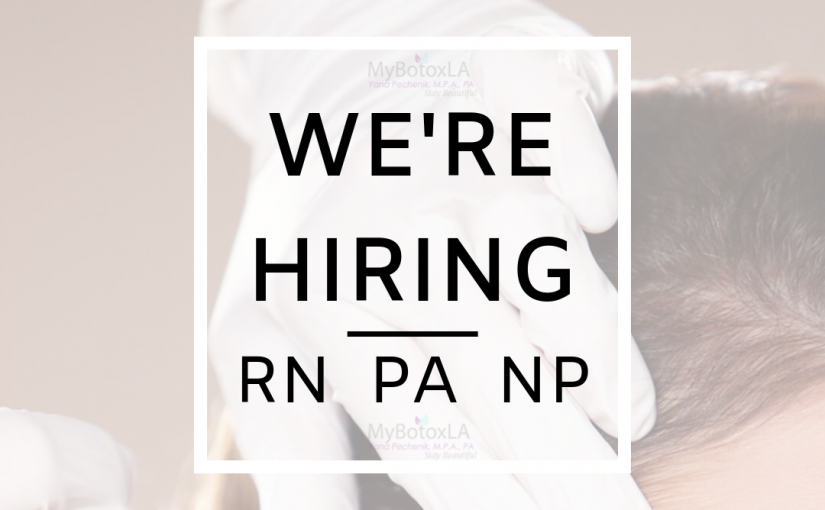 MyBotoxLA Medical Spa Is Seeking An Experienced Licensed Injector – RN NP PA